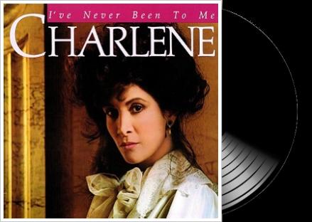 charlene - i´ve never been to me