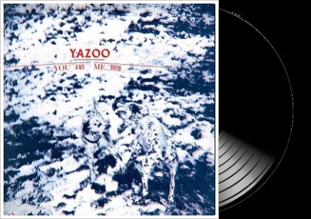 yazoo - you and me both